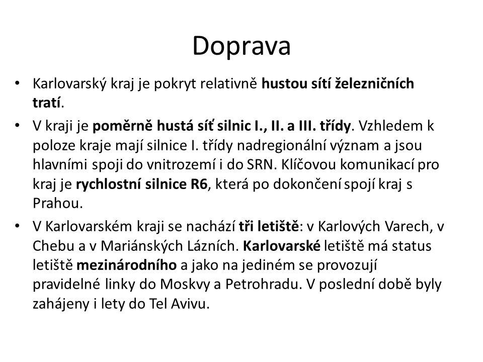Doprava Karlovarský kraj je pokryt relativně hustou sítí železničních tratí. V kraji je poměrně hustá síť silnic I., II. a III. třídy. Vzhledem k polo