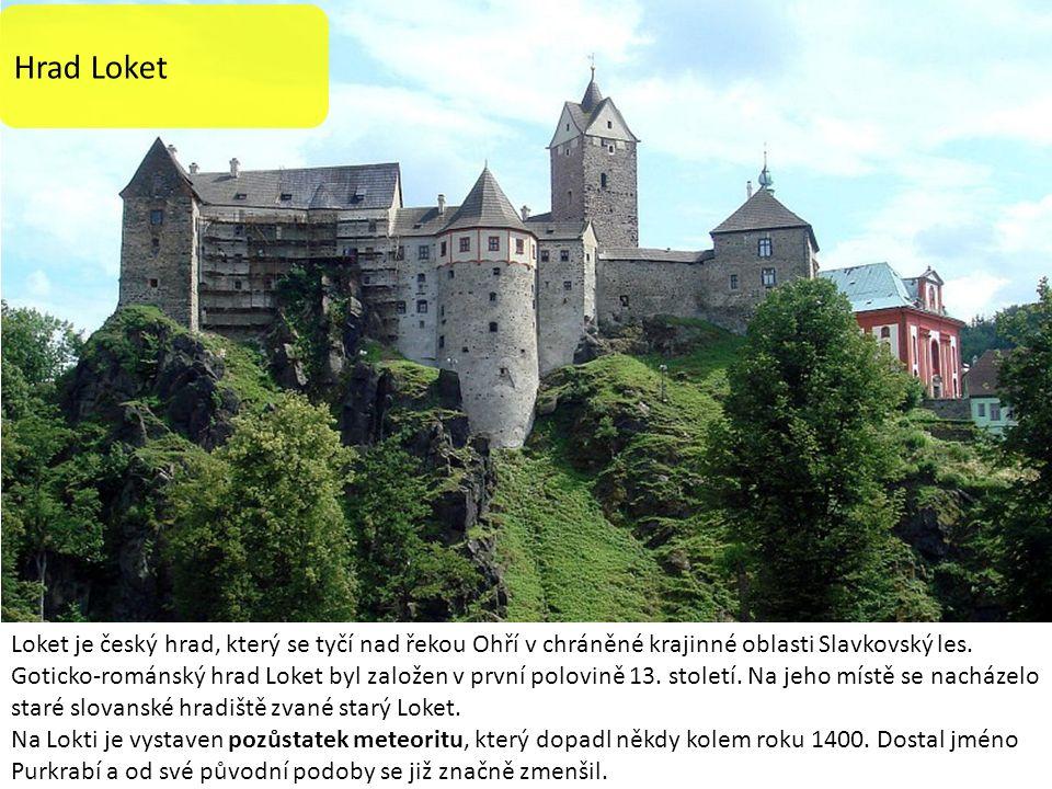 Hrad Loket Loket je český hrad, který se tyčí nad řekou Ohří v chráněné krajinné oblasti Slavkovský les. Goticko-románský hrad Loket byl založen v prv