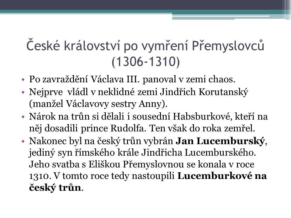 České království po vymření Přemyslovců (1306-1310) Po zavraždění Václava III.