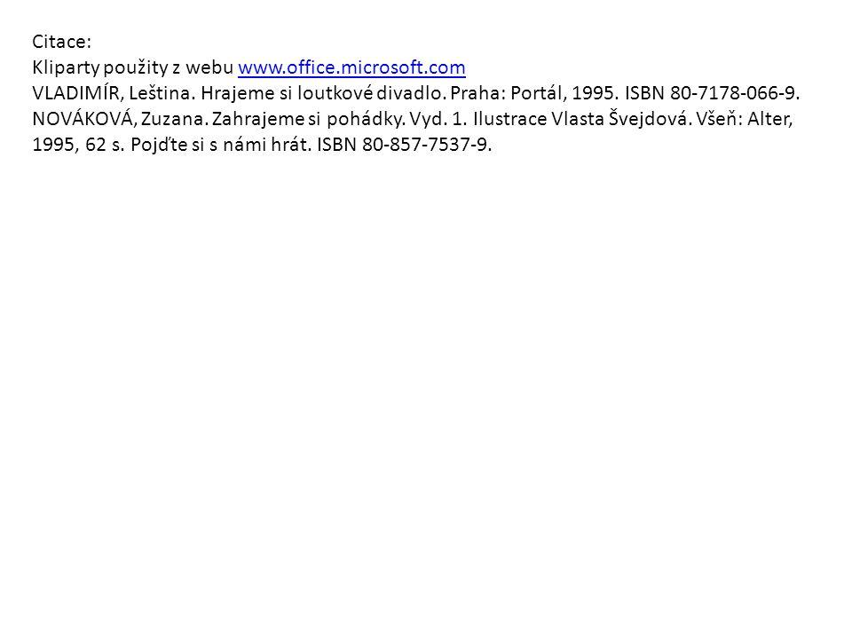 Citace: Kliparty použity z webu www.office.microsoft.comwww.office.microsoft.com VLADIMÍR, Leština.