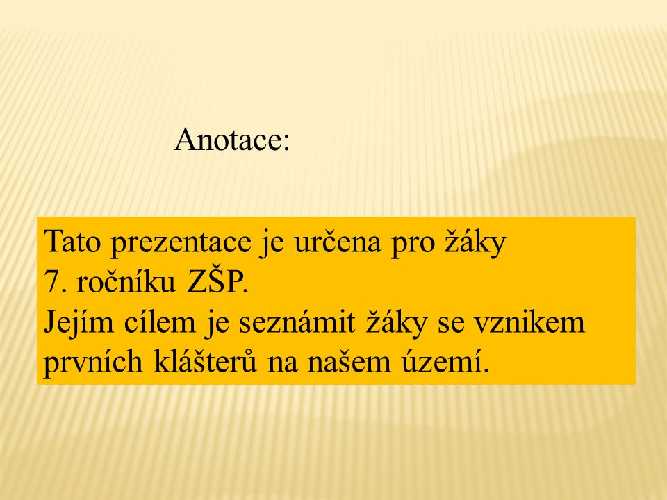Anotace: Tato prezentace je určena pro žáky 7.ročníku ZŠP.