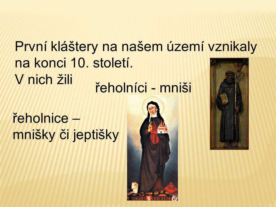 První kláštery na našem území vznikaly na konci 10.