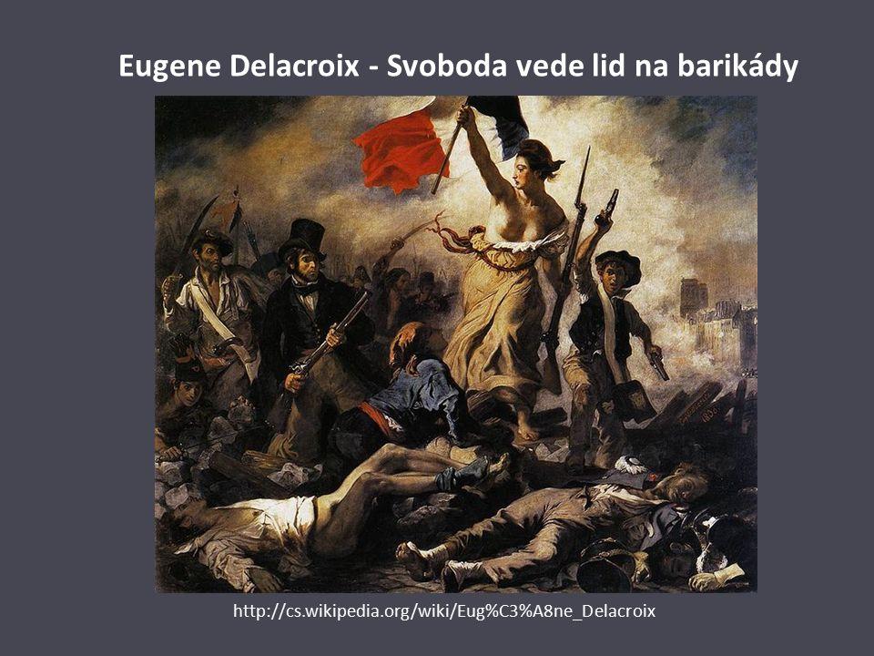 Eugene Delacroix - Svoboda vede lid na barikády http://cs.wikipedia.org/wiki/Eug%C3%A8ne_Delacroix