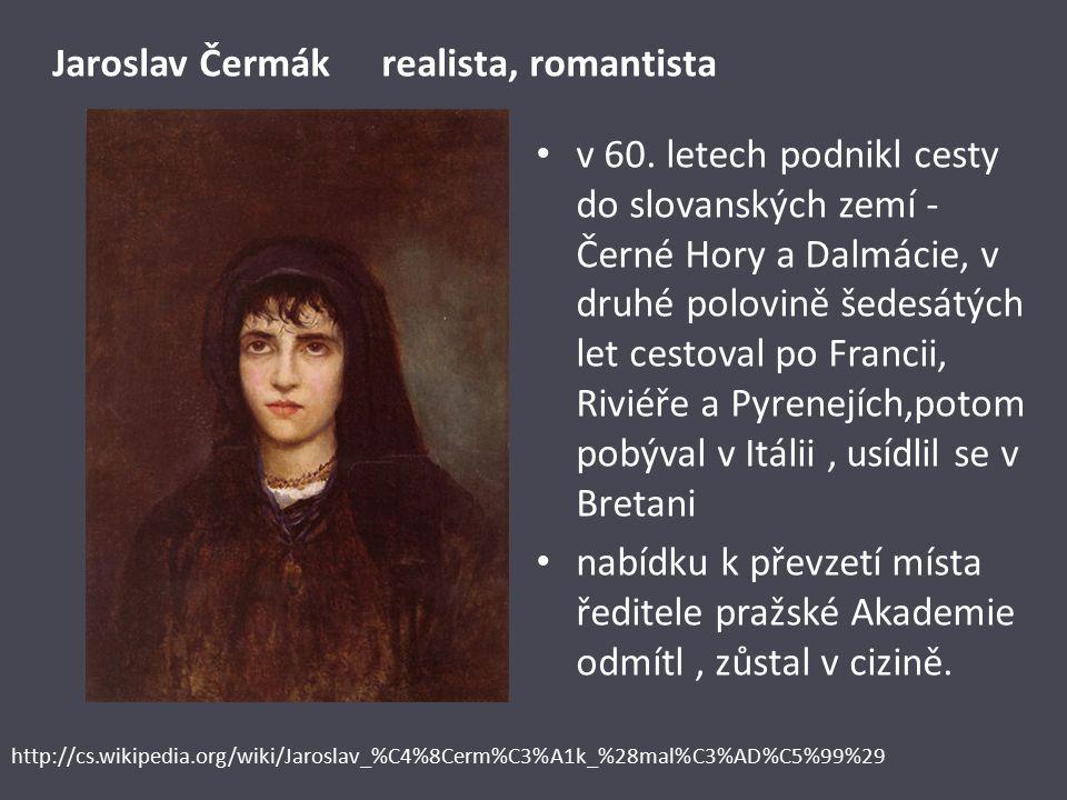 Jaroslav Čermák realista, romantista v 60.