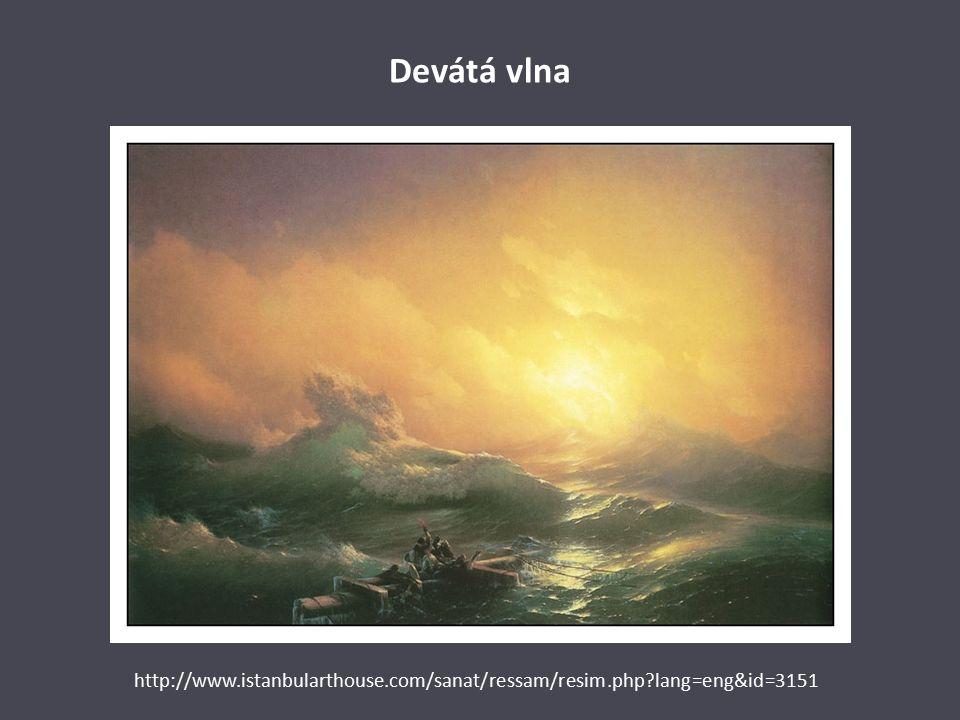 Devátá vlna http://www.istanbularthouse.com/sanat/ressam/resim.php lang=eng&id=3151