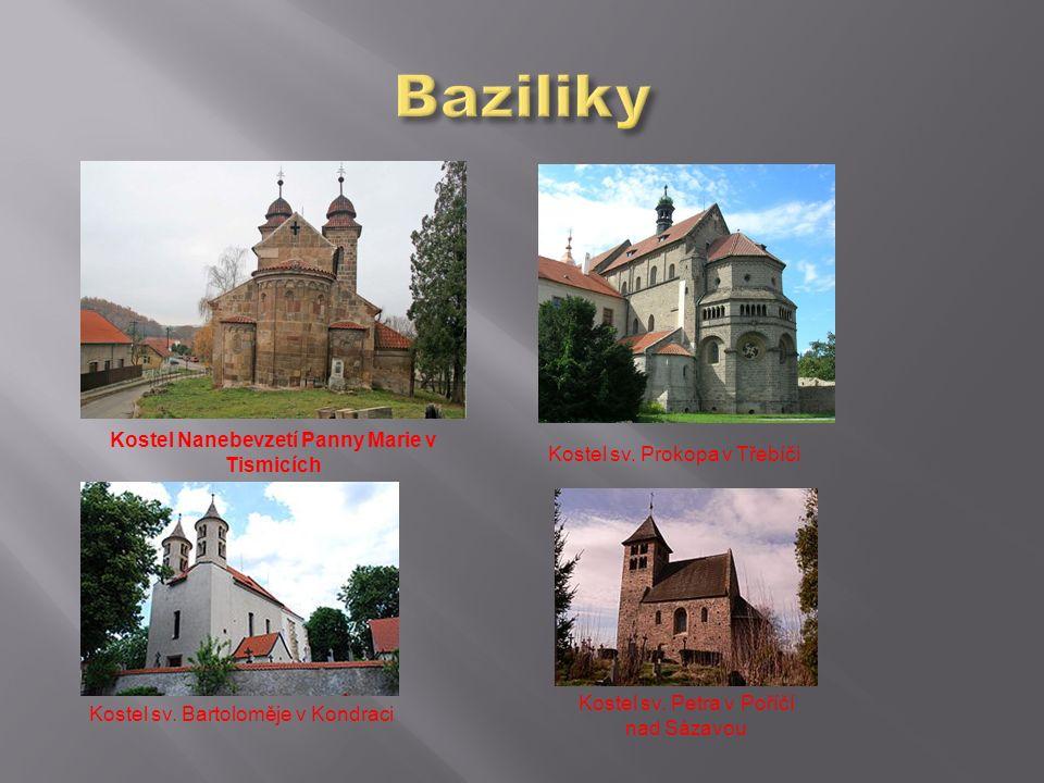Kostel sv. Prokopa v Třebíči Kostel sv. Bartoloměje v Kondraci Kostel sv.