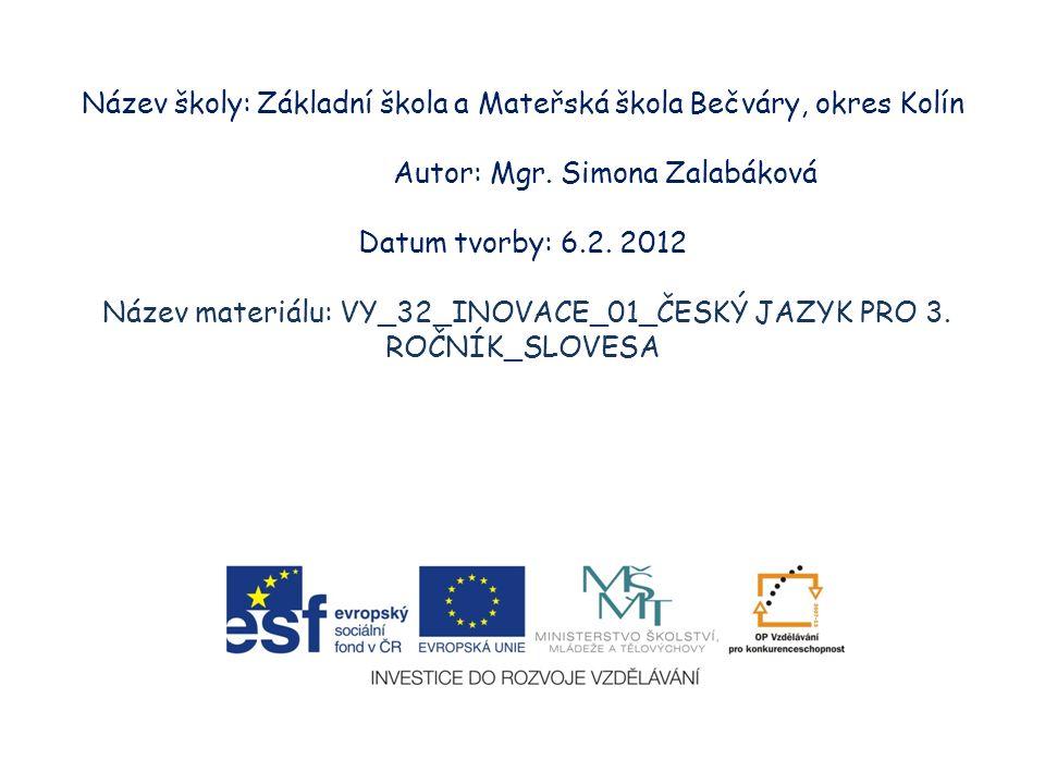 Název školy: Základní škola a Mateřská škola Bečváry, okres Kolín Autor: Mgr.