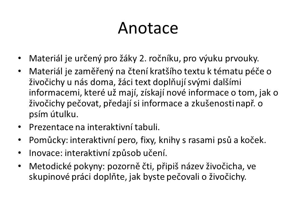 Anotace Materiál je určený pro žáky 2. ročníku, pro výuku prvouky.