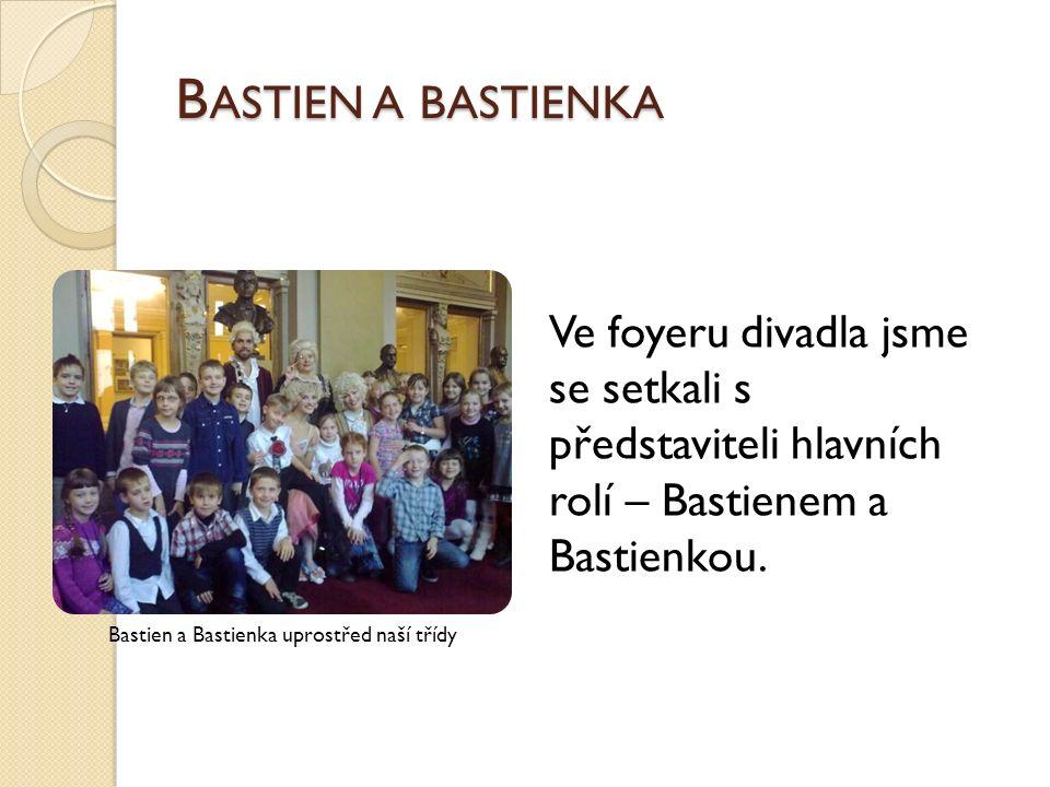 Ve foyeru divadla jsme se setkali s představiteli hlavních rolí – Bastienem a Bastienkou.
