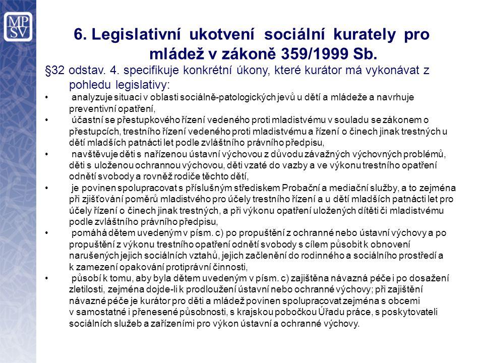 6. Legislativní ukotvení sociální kurately pro mládež v zákoně 359/1999 Sb.