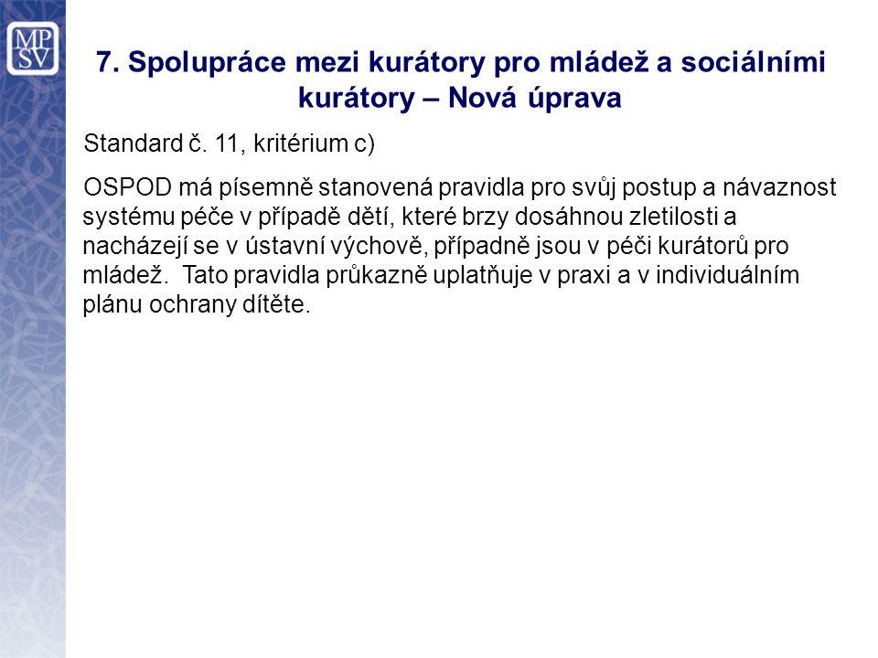 7. Spolupráce mezi kurátory pro mládež a sociálními kurátory – Nová úprava Standard č.