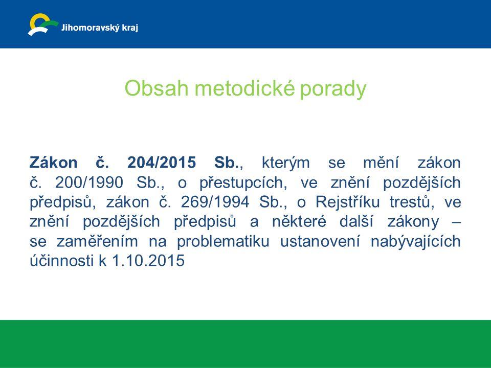 Obsah metodické porady Zákon č. 204/2015 Sb., kterým se mění zákon č.