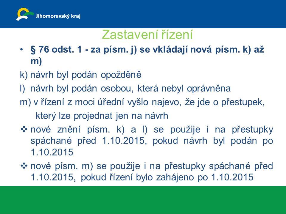 Zastavení řízení § 76 odst. 1 - za písm. j) se vkládají nová písm.