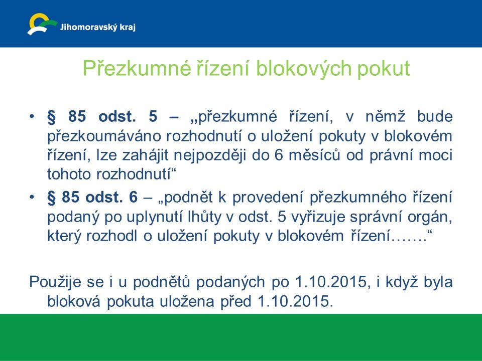 Přezkumné řízení blokových pokut § 85 odst.