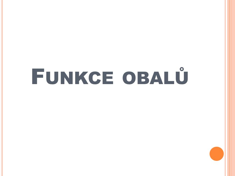 F UNKCE OBALŮ