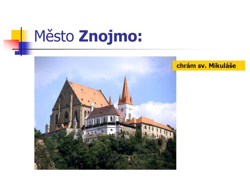 Město Znojmo: chrám sv. Mikuláše