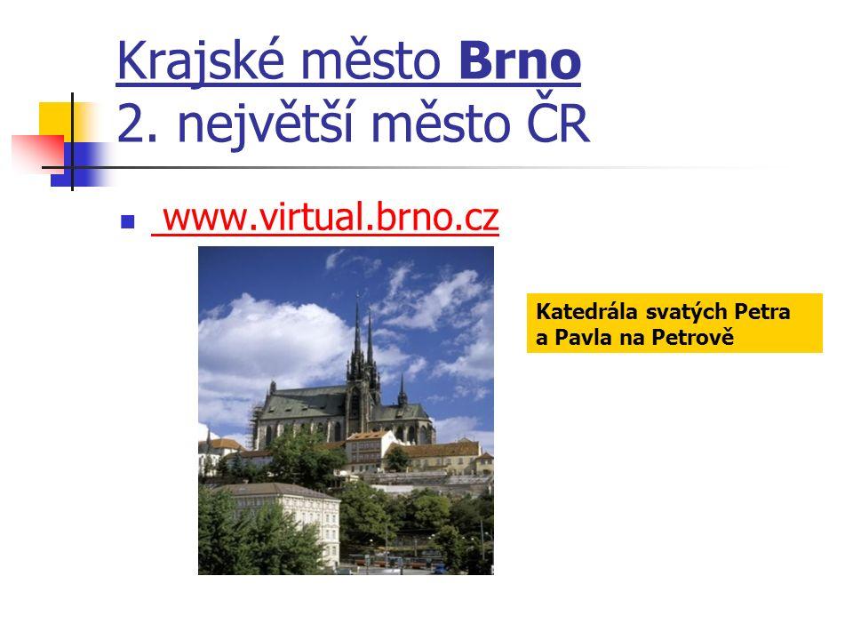 Krajské město Brno 2. největší město ČR www.virtual.brno.cz Katedrála svatých Petra a Pavla na Petrově