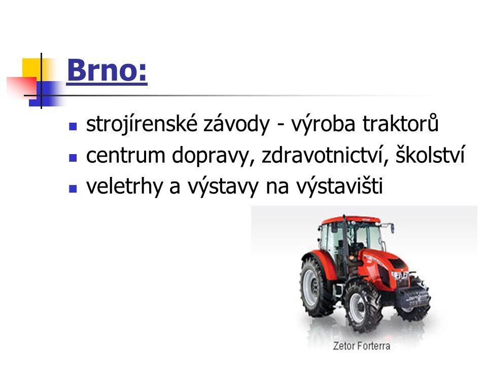 Brno: strojírenské závody - výroba traktorů centrum dopravy, zdravotnictví, školství veletrhy a výstavy na výstavišti