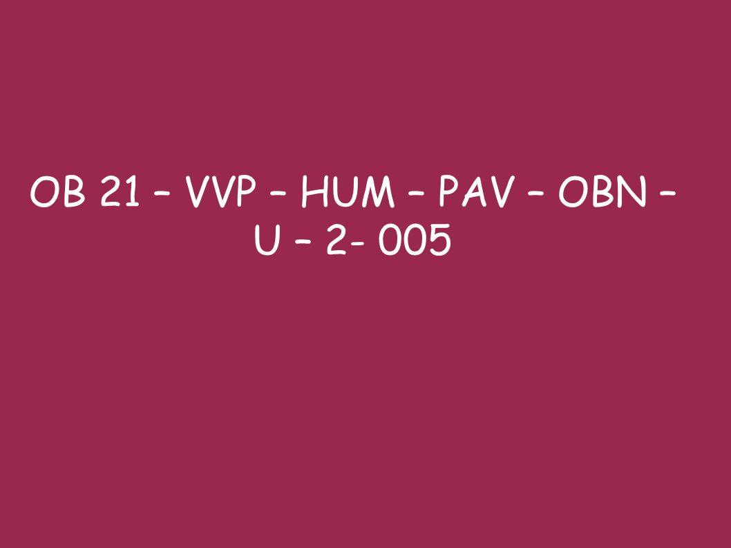 OB 21 – VVP – HUM – PAV – OBN – U – 2- 005