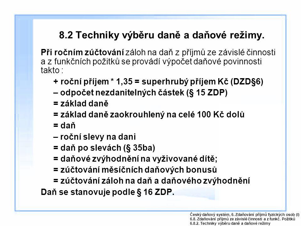 8.2 Techniky výběru daně a daňové režimy.