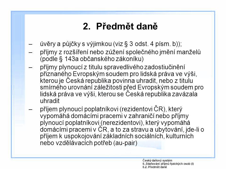 2.Předmět daně –úvěry a půjčky s výjimkou (viz § 3 odst.