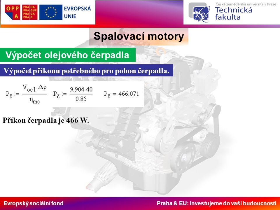 Evropský sociální fond Praha & EU: Investujeme do vaší budoucnosti Spalovací motory Výpočet olejového čerpadla Výpočet příkonu potřebného pro pohon če