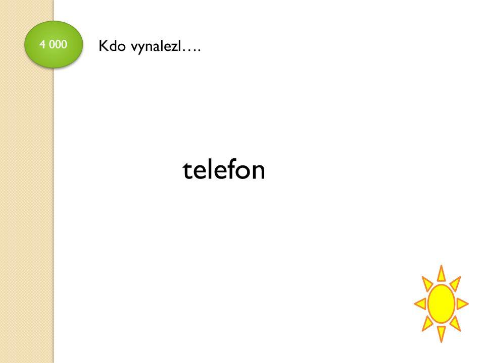 4 000 telefon Kdo vynalezl….