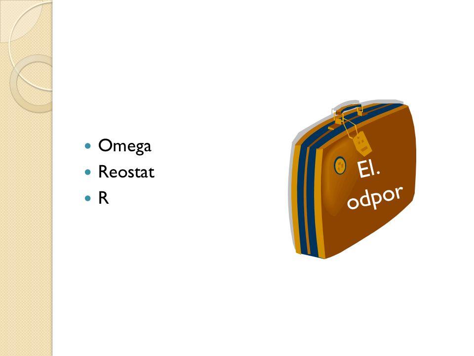 Omega Reostat R El. odpor