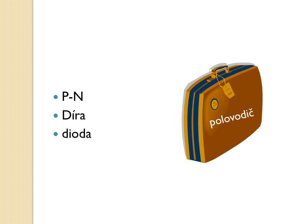 P-N Díra dioda polovodič
