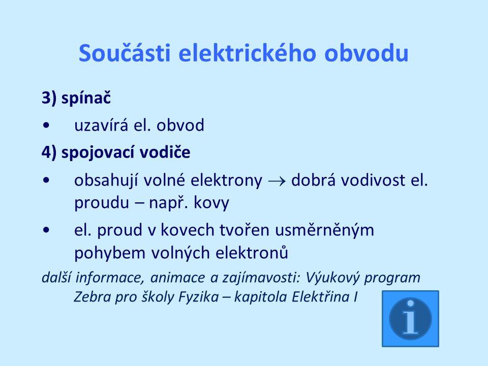 Elektrické napětí ( U ) dodává jej do obvodu zdroj elektrického napětí vyjadřuje velikost práce, kterou může vykonat elektrické pole v obvodu mezi dvěma body jednotka: volt – V měření elektrického napětí: přístroj voltmetr – měří napětí mezi dvěma body