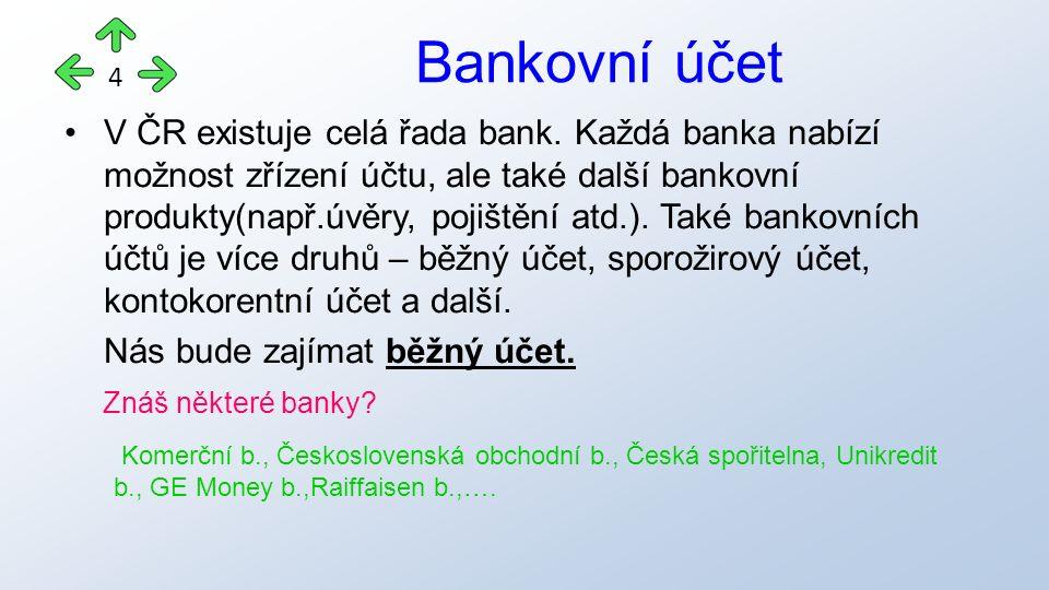 V ČR existuje celá řada bank.