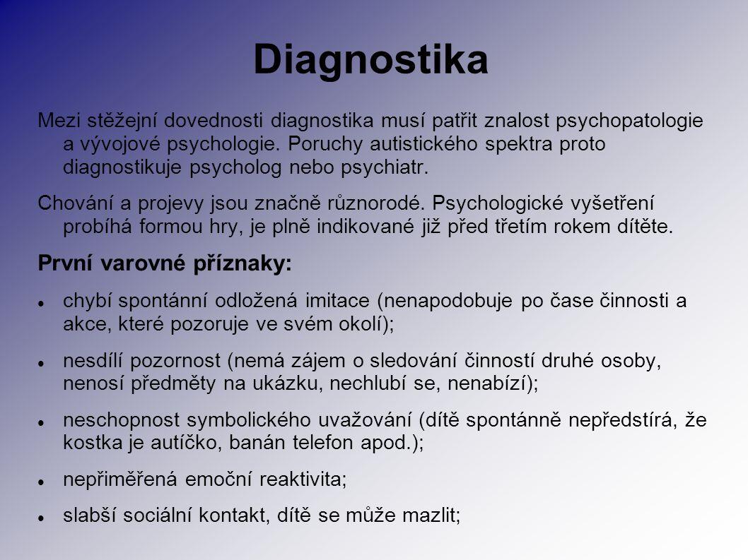 Diagnostika Mezi stěžejní dovednosti diagnostika musí patřit znalost psychopatologie a vývojové psychologie. Poruchy autistického spektra proto diagno