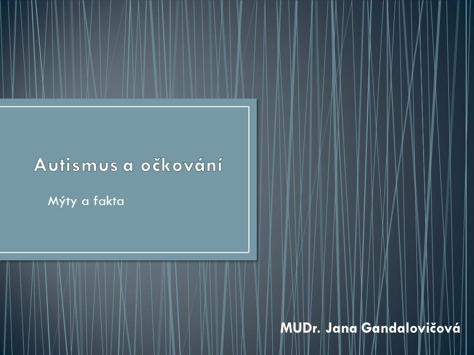 Mýty a fakta MUDr. Jana Gandalovičová