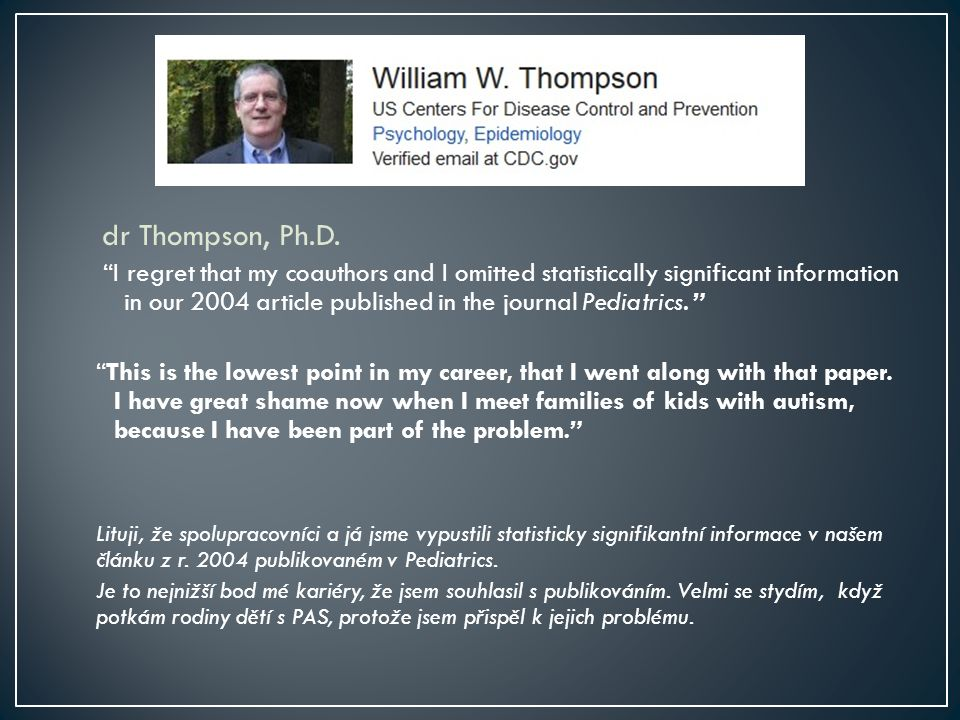 """dr Thompson, Ph.D. """"I regret that my coauthors and I omitted statistically significant information in our 2004 article published in the journal Pediat"""