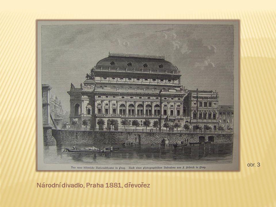obr. 3 Národní divadlo, Praha 1881, dřevořez