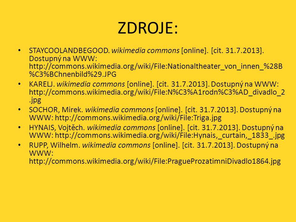 ZDROJE: STAYCOOLANDBEGOOD. wikimedia commons [online]. [cit. 31.7.2013]. Dostupný na WWW: http://commons.wikimedia.org/wiki/File:Nationaltheater_von_i