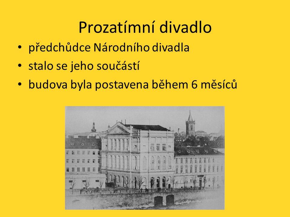 Prozatímní divadlo předchůdce Národního divadla stalo se jeho součástí budova byla postavena během 6 měsíců