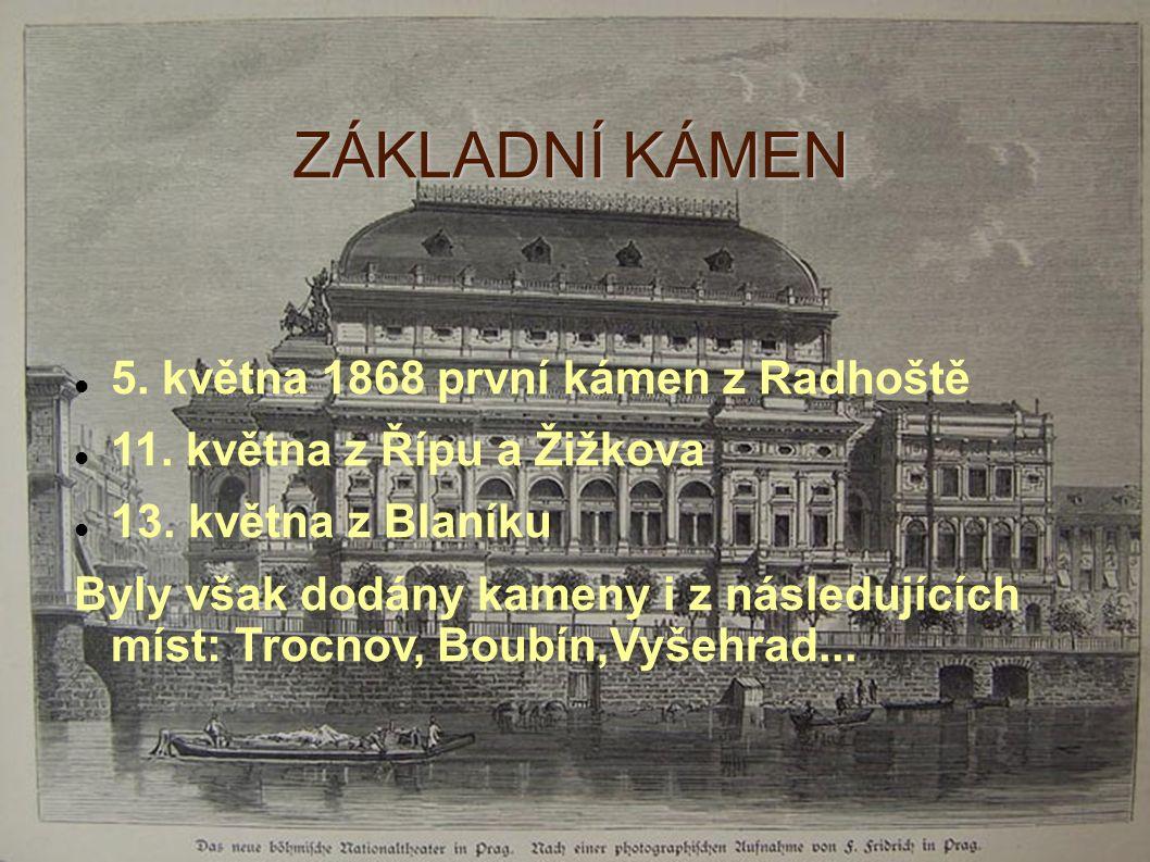 ZÁKLADNÍ KÁMEN 5. května 1868 první kámen z Radhoště 11.