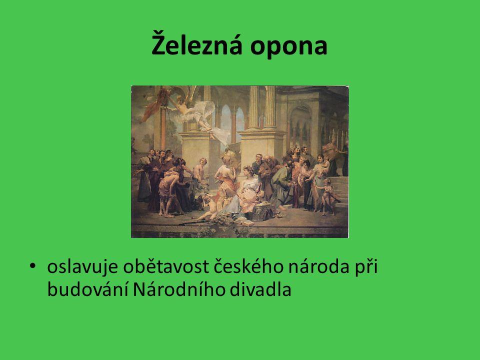 Železná opona oslavuje obětavost českého národa při budování Národního divadla