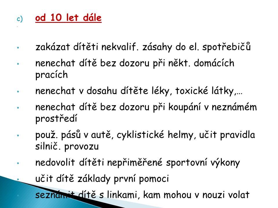 c) od 10 let dále zakázat dítěti nekvalif. zásahy do el.