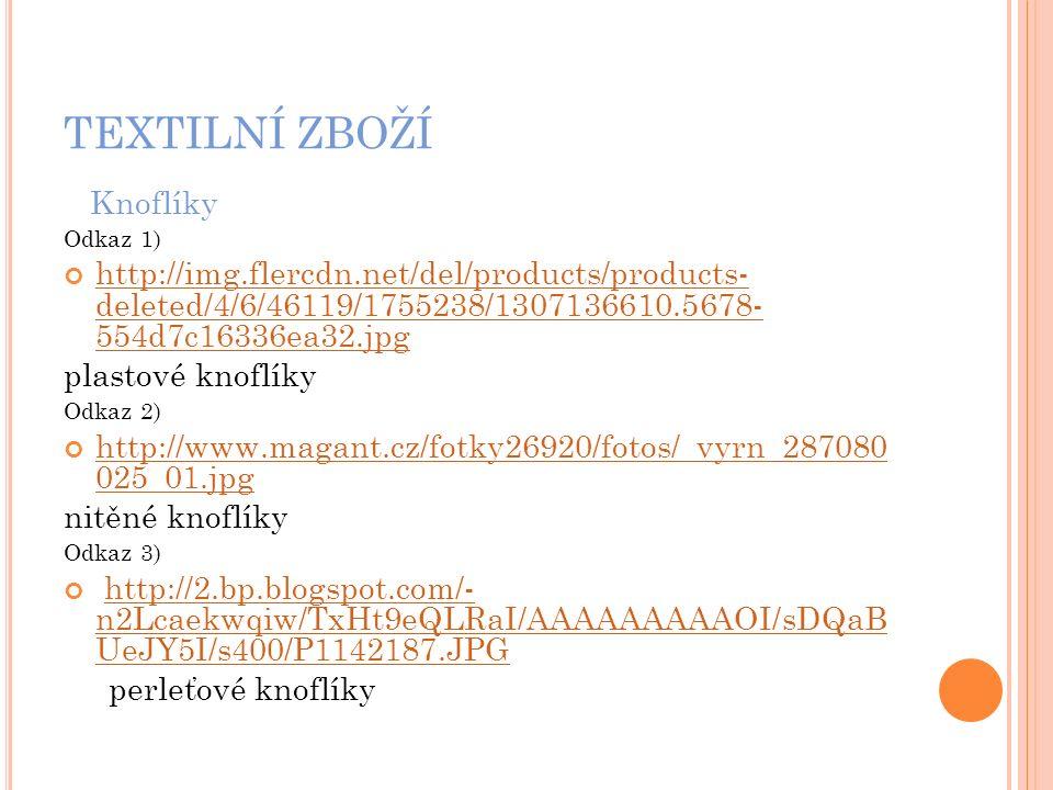 TEXTILNÍ ZBOŽÍ Knoflíky Odkaz 1) http://img.flercdn.net/del/products/products- deleted/4/6/46119/1755238/1307136610.5678- 554d7c16336ea32.jpg plastové