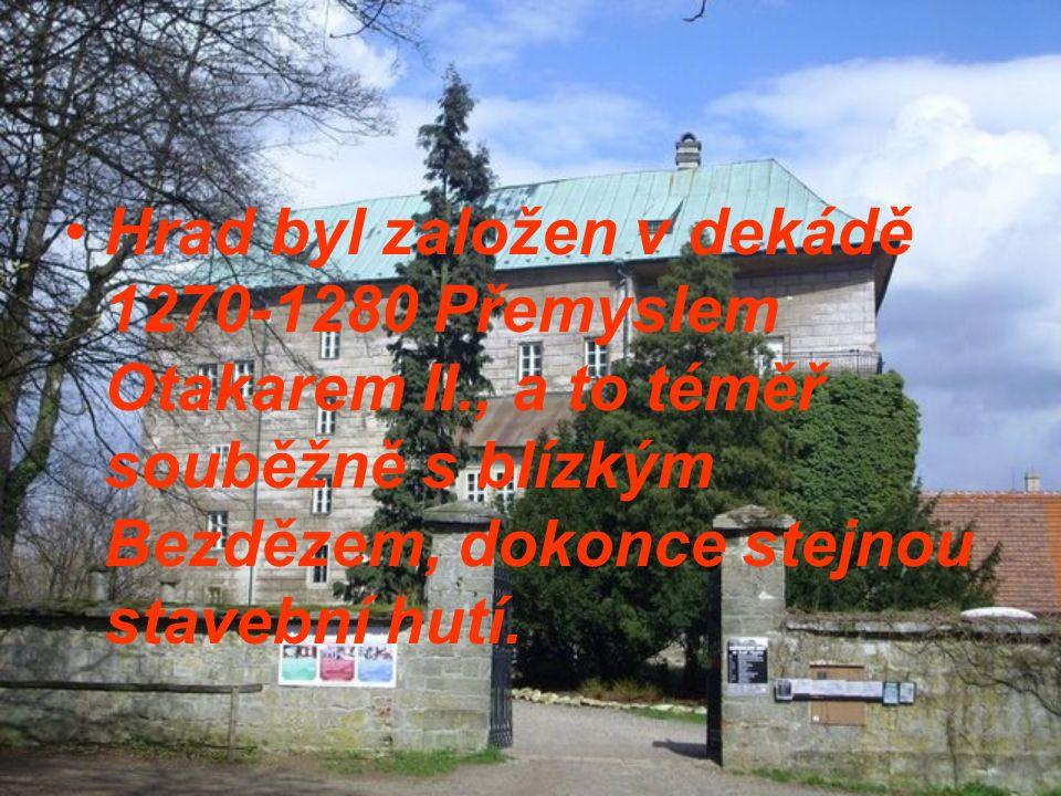 Hrad byl založen v dekádě 1270-1280 Přemyslem Otakarem II., a to téměř souběžně s blízkým Bezdězem, dokonce stejnou stavební hutí.