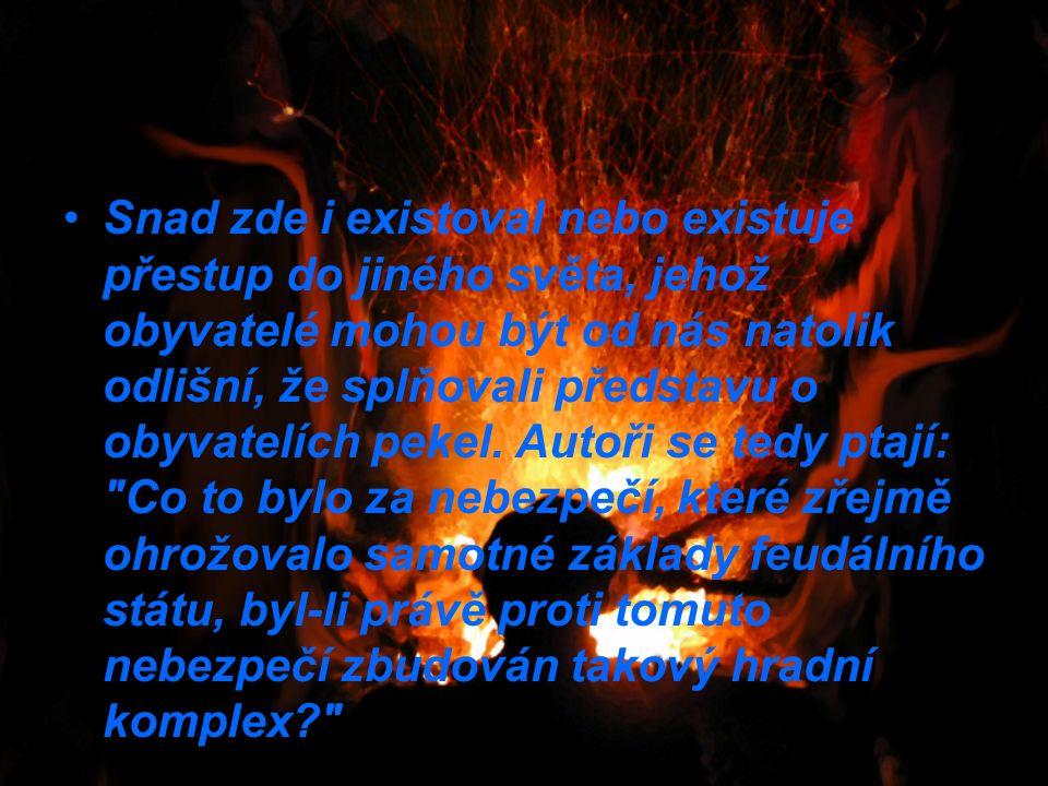 Snad zde i existoval nebo existuje přestup do jiného světa, jehož obyvatelé mohou být od nás natolik odlišní, že splňovali představu o obyvatelích pekel.