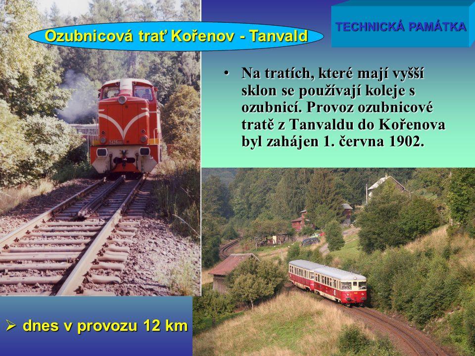 Na tratích, které mají vyšší sklon se používají koleje s ozubnicí.
