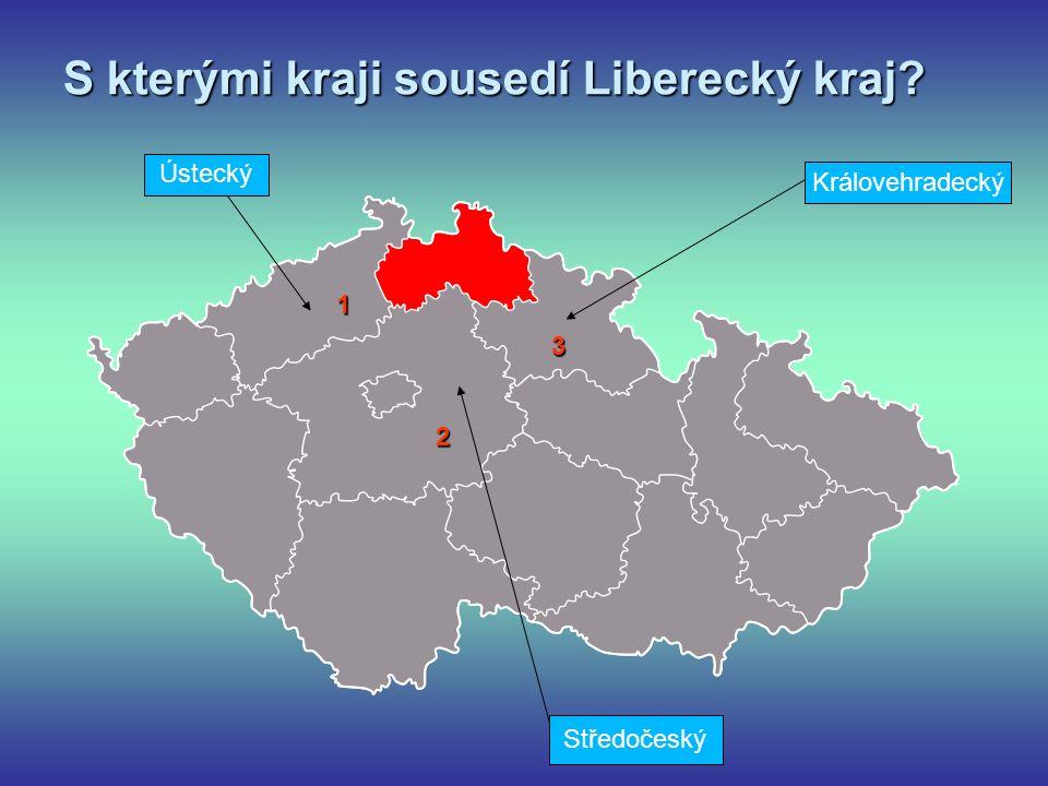 S kterými kraji sousedí Liberecký kraj Ústecký Královehradecký Středočeský 1 2 3