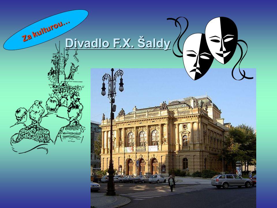 Divadlo F.X. Šaldy Za kulturou…