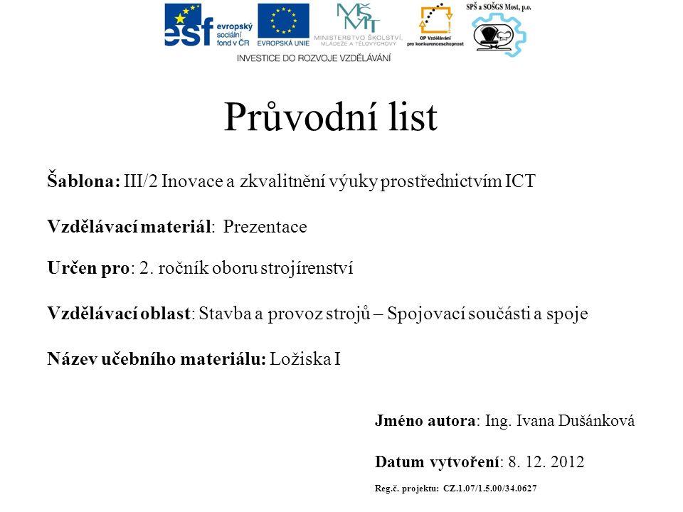 Průvodní list Šablona: III/2 Inovace a zkvalitnění výuky prostřednictvím ICT Vzdělávací materiál: Prezentace Určen pro: 2.