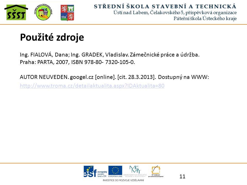 11 Použité zdroje Ing. FIALOVÁ, Dana; Ing. GRADEK, Vladislav.