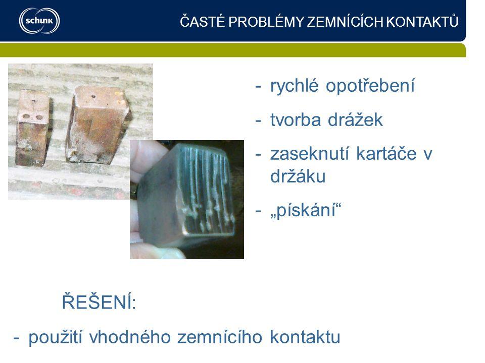 """ČASTÉ PROBLÉMY ZEMNÍCÍCH KONTAKTŮ -rychlé opotřebení -tvorba drážek -zaseknutí kartáče v držáku -""""pískání ŘEŠENÍ: -použití vhodného zemnícího kontaktu"""