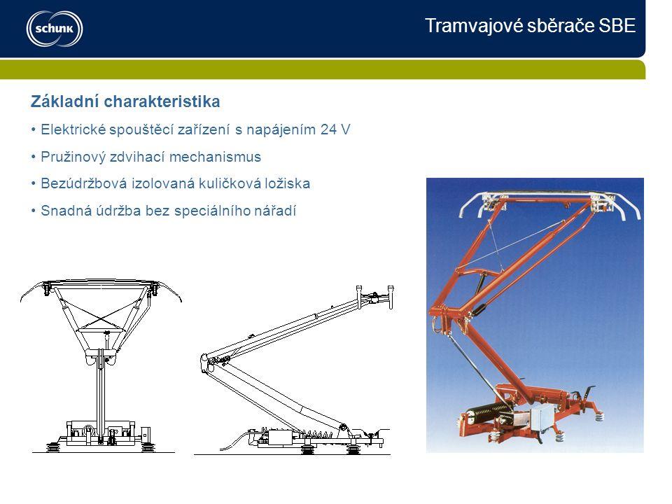 Tramvajové sběrače SBE Základní charakteristika Elektrické spouštěcí zařízení s napájením 24 V Pružinový zdvihací mechanismus Bezúdržbová izolovaná kuličková ložiska Snadná údržba bez speciálního nářadí